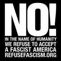 In the name of humanity we refuse to accept a fascist America