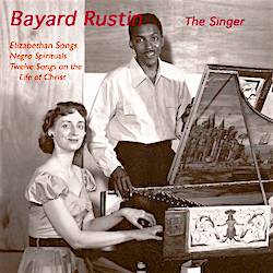 For any donation of $175 or more, receive this Bayard Rustin album, plus the peace music CD.