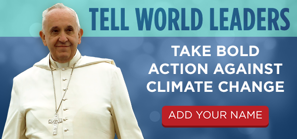 Tell world leaders: Take bold action against climate change! Add your name.