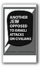 Another jew opposed to Israeli attacks on civilians 11x17