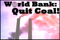 World Bank--Quit Coal